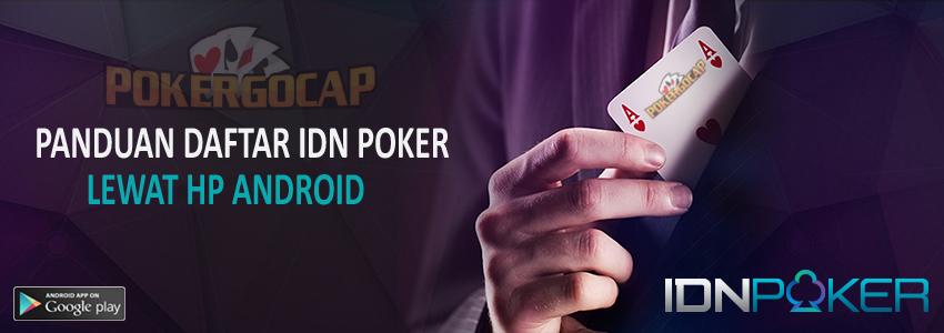 Panduan Daftar IDN Poker Lewat HP Android