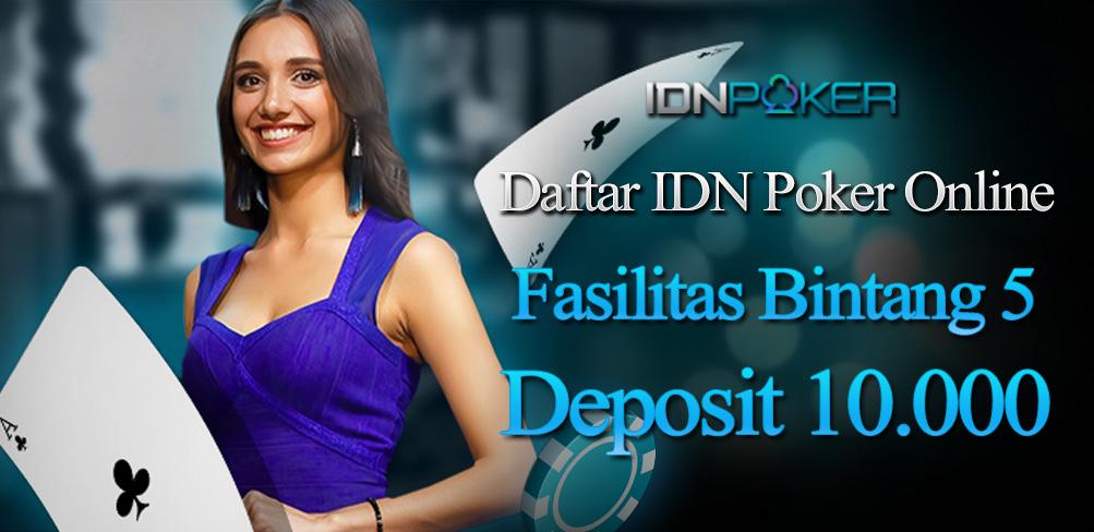 Keuntungan Daftar IDN Poker Di Situs Resmi